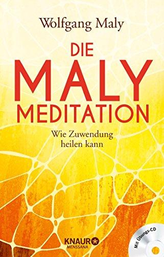 Die Maly-Meditation: Wie Zuwendung heilen kann