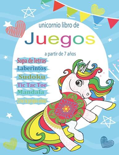 Unicornio libro de juegos a partir de 7 años: libro de actividades para aprender y divertirse, 7- 12 años | Sopa de letras | Laberintos | Sudoku | Tic ... | crea tu propio cómic | ..... | Soluciones