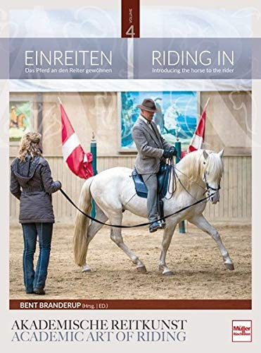Einreiten in der Akademischen Reitkunst: Riding In within the academic art of riding (BAND 4)