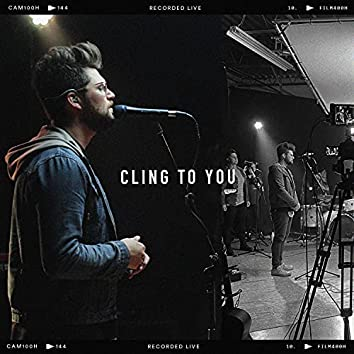 Cling to You (Live)