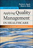 Applying Quality Management in Healthcare: A Systems Approach, Fourth Edition (Aupha/Hap Book)