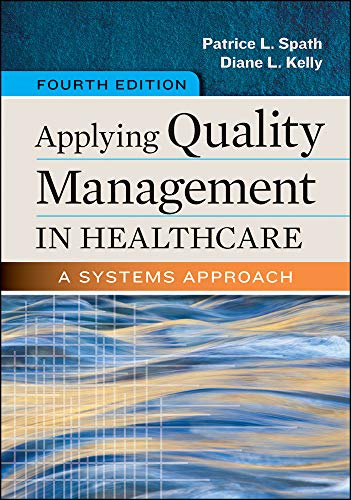Compare Textbook Prices for Applying Quality Management in Healthcare: A Systems Approach, Fourth Edition Aupha/Hap Book Fourth Edition ISBN 9781567938814 by Spath, Patrice