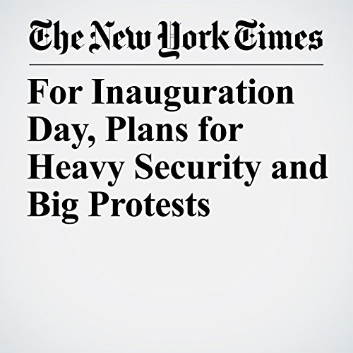 For Inauguration Day, Plans for Heavy Security and Big Protests copertina