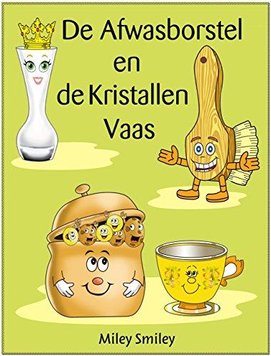 Children's Book Dutch: 'De Afwasborstelen de Kristallen Vaas' (Boeken voor kinderen bedtime stories in Dutch)