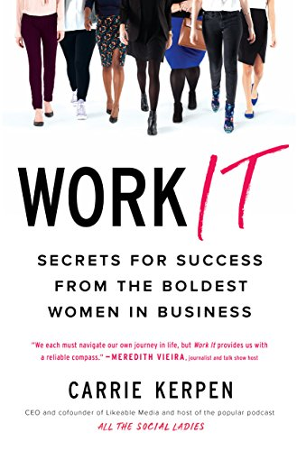 Compare Textbook Prices for Work It: Secrets for Success from the Boldest Women in Business Illustrated Edition ISBN 9780143131816 by Kerpen, Carrie