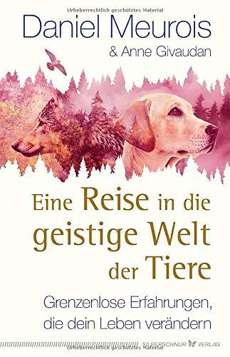 Eine Reise in die geistige Welt der Tiere: Grenzenlose Erfahrungen, die dein Leben verändern