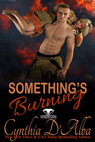 Something's Burning: A Firefighter-Sexy Neighbor Scorching Hot Short Romance (Diamond Lake, Texas Book 5) (English Edition)