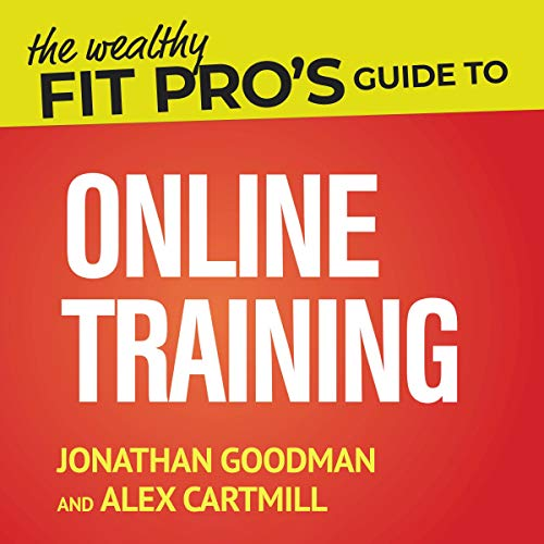 The Wealthy Fit Pro's Guide to Online Training cover art