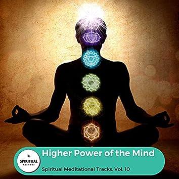 Higher Power Of The Mind - Spiritual Meditational Tracks, Vol. 10
