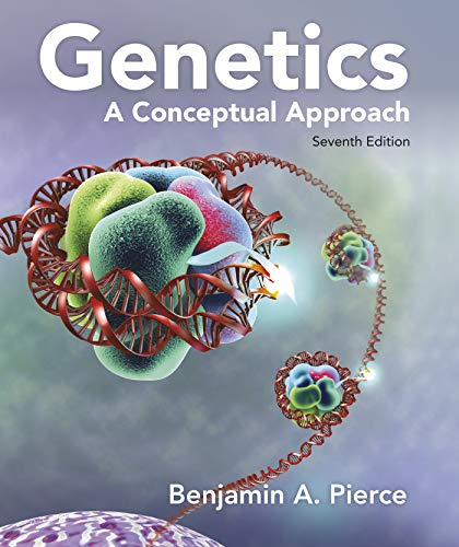 Compare Textbook Prices for Genetics: A Conceptual Approach Seventh Edition ISBN 9781319216801 by Pierce, Benjamin A.