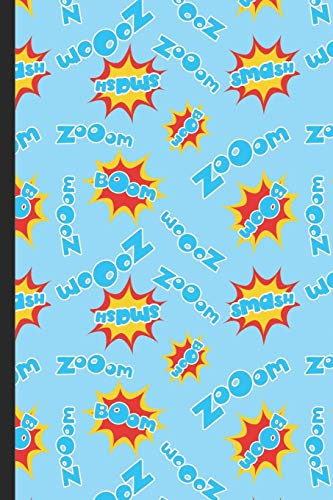 Notebook Journal: Zoom Smash Boom Pow Comic and Super Hero Words Cover Design. Perfect Gift for Boys Girls and Adults of All Ages.