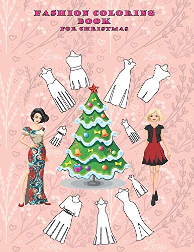 fashion coloring book for christmas: christmas gifts girl men who have everything/would you rather books for kids christmas/christmas pajamas for ... books for 3 year olds/girls underwear