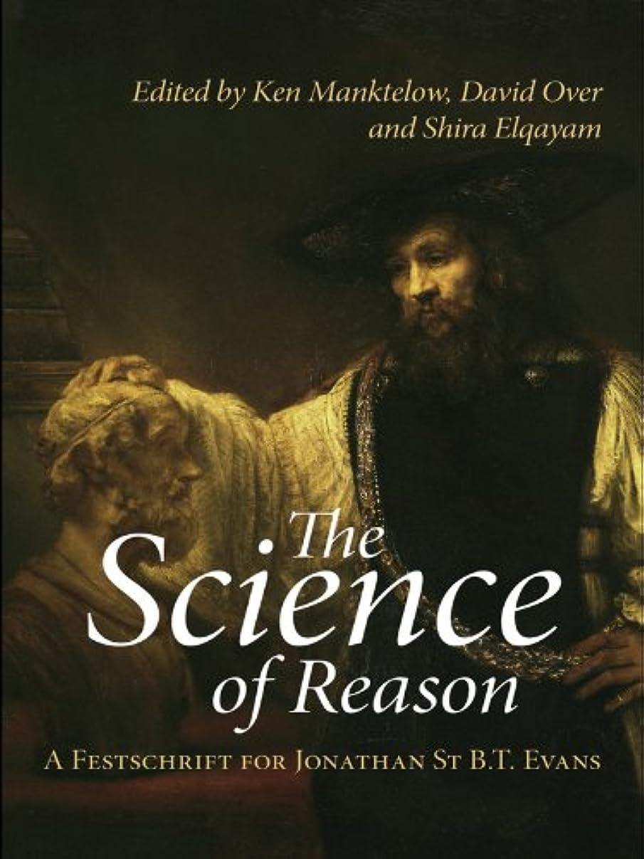 胃決してホットThe Science of Reason: A Festschrift for Jonathan St B.T. Evans (Psychology Press Festschrift Series) (English Edition)