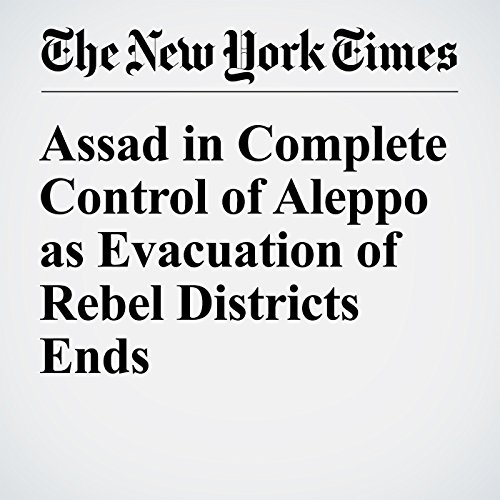 Assad in Complete Control of Aleppo as Evacuation of Rebel Districts Ends cover art
