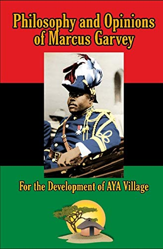 Philosophy and Opinions of Marcus Garvey: For the Development of Aya Village