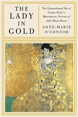 Image of The Lady in Gold: The Extraordinary Tale of Gustav Klimt's Masterpiece, Portrait of Adele Bloch-Bauer [Deckle Edge]