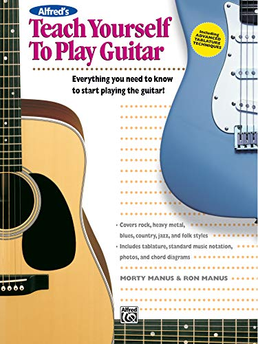 Alfred's Teach Yourself to Play Guitar: Everything You Need to Know to Start Playing the Guitar! (Teach Yourself Series)