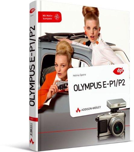 Olympus E-P1/P2 - Mit Motivkompass für unterwegs (DPI Fotografie)