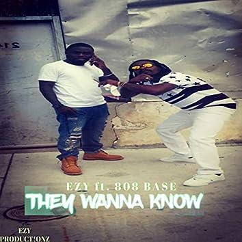 They Wanna Know