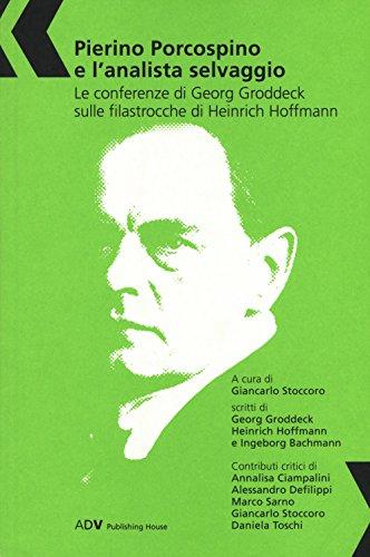 Pierino Porcospino e l'analista selvaggio. Le conferenze di Georg Groddeck sulle filastrocche di Heinrich Hoffmann