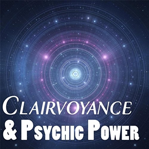 Clairvoyance and Psychic Power (With Hypnosis and Meditation Power)