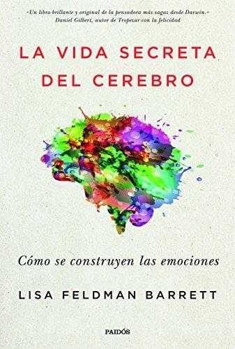 La vida secreta del cerebro: Cómo se construyen las emociones (Contextos)