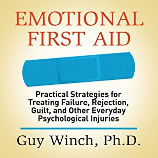 Emotional First Aid     Practical Strategies for Treating Failure, Rejection, Guilt, and Other Everyday Psychological Injuries              By:                                                                                                                                 Guy Winch Ph.D.                               Narrated by:                                                                                                                                 Guy Winch Ph.D.                      Length: 9 hrs and 5 mins     267 ratings     Overall 4.4