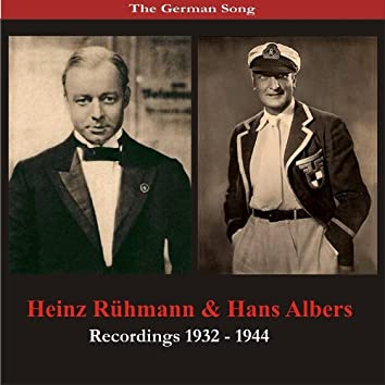 The German Song: Hans Albers & Heinz Rühmann - Recordings 1932- 1944