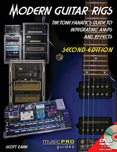Modern Guitar Rigs: The Tone Fanatic's Guide to Integrating Amps and Effects [With DVD] (Music Pro Guides)