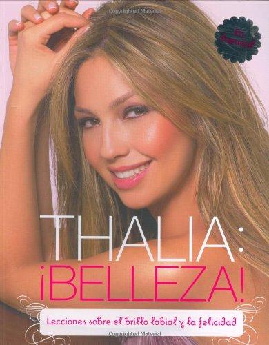 Thalia: Belleza!: Lecciones Sobre el Brillo Labial y la Felicidad