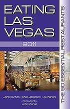 Eating Las Vegas: The 50 Essential Restaurants by John Curtas (2010-11-15)