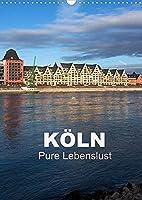 KOeLN - Pure Lebenslust (Wandkalender 2022 DIN A3 hoch): Koeln - Ein Streifzug durch die Metropole am Rhein (Planer, 14 Seiten )