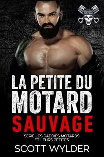 La petite du motard sauvage (Serie les daddies motards et leurs petites t. 4) (French Edition)