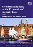 Research Handbook on the Economics of Property Law (Research Handbooks in Law and Economics)