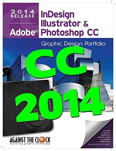 Graphic Design Portfolio CC 2014: Adobe InDesign Illustrator & Photoshop