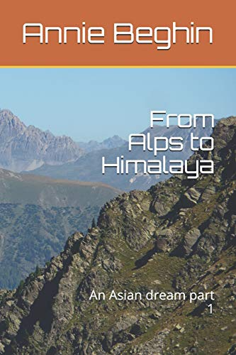 From Alps to Himalaya: An Asian dream part 1
