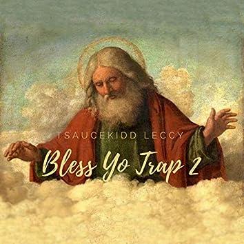 Bless Yo Trap 2
