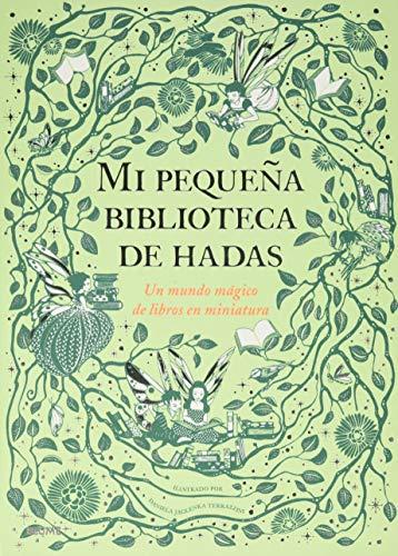 Mi pequeña Biblioteca De Hadas: Un mundo mágico de libros en miniatura