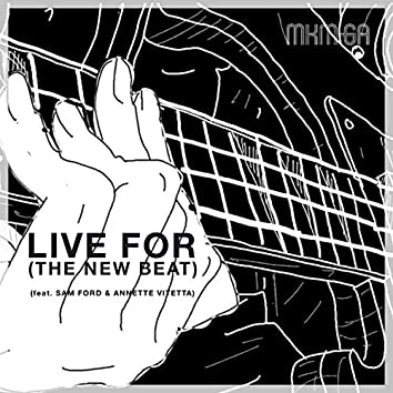 Live for (The New Beat) [feat. Sam Ford & Annette Vitetta]