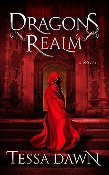 Dragons Realm (Dragons Realm Saga Book 1) by [Tessa Dawn]