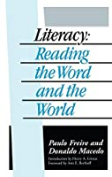 Literacy: Reading the Word and the World