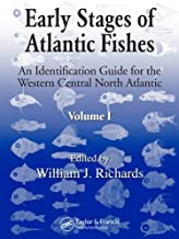 Early Stages of Atlantic Fishes: An Identification Guide for the Western Central North Atlantic, Volume II: An Identification Guide for the Western Central Atlantic