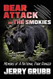 Bear Attack in the Smokies: Memoirs of a National Park Ranger