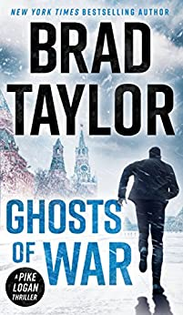Ghosts of War (A Pike Logan Thriller Book 10) by [Brad Taylor]