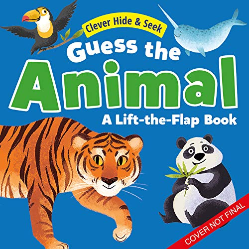 Guess the Animal: A Lift-The-Flap Book
