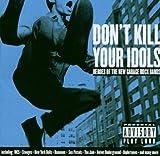 Don`t Kill Your Idols