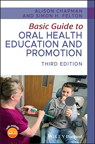 Compare Textbook Prices for Basic Guide to Oral Health Education and Promotion Basic Guide Dentistry Series 3 Edition ISBN 9781119591627 by Chapman, Alison,Felton, Simon H.