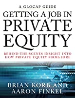 Getting a Job in Private Equity: Behind-the-ScenesInsight into How Private Equity Firms Hire (Glocap Guide)