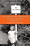 The Heart Has Reasons: Dutch Rescuers of Jewish Children during the Holocaust...