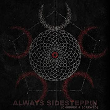 Always Sidesteppin (feat. Abyssus Erigo)